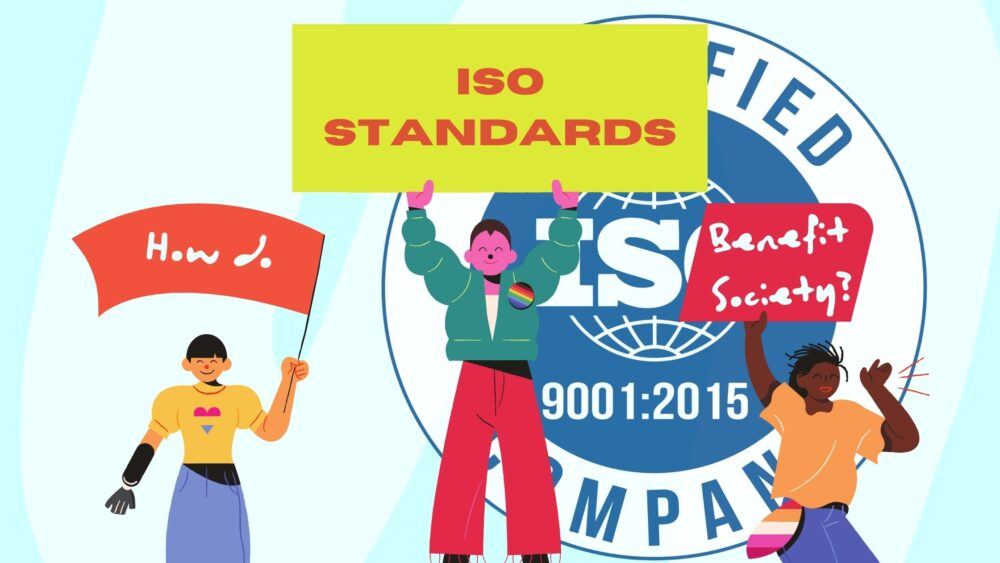How do ISO Standards Benefit Society